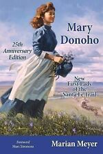 Mary Donoho : New First Lady of the Santa Fe Trail 25th Anniversary Edition...