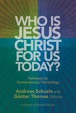 Who Is Jesus Christ for Us Today? by Andreas Schuele (2009, Paperback)