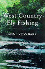 West Country Fly Fishing by Anne Voss Bark 1998 Paperback