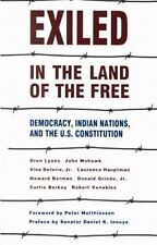 Exiled in the Land of the Free: Democracy, Indian Nations & the U.S. Constitut..
