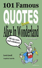 101 Famous Quotes from Alice in Wonderland Illustrated (Limited 2nd Edition)