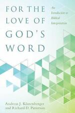 For the Love of God's Word : An Introduction to Biblical Interpretation by...
