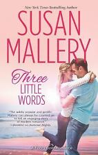 Three Little Words-Susan Mallery-2013 Fool's Gold Romance-combined shipping
