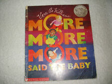 Kids fun paperback:More More More said the Baby! Vera Williams-want attention!