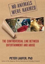 No Animals Were Harmed : The Controversial Line Between Entertainment and...