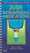 2009 INTRAVENOUS MEDICATIONS : A HANDBOOK FOR NURSES AND HEALTH PROFESSIONALS
