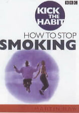 Kick the Habit: How to Stop Smoking and Stay Stopped Raw, Martin Very Good Book