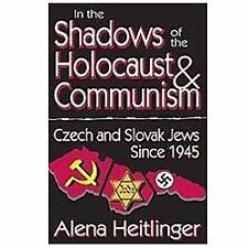 In the Shadows of the Holocaust and Communism : Czech and Slovak Jews Since...