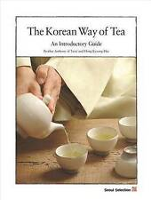 NEW The Korean Way of Tea: An Introductory Guide by Brother Anthony of Taize