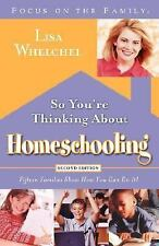 SO YOU'RE THINKING ABOUT HOMESCHOOLING-ExLibrary