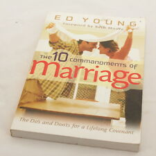 The 10 Commandments of Marriage : The Do's and Don'ts for a Lifelong Covenant...
