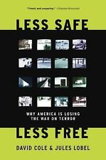 Less Safe, Less Free: Why America Is Losing the War on Terror-ExLibrary