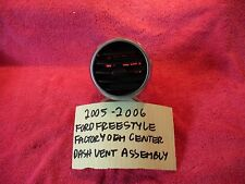 2005-2006 FORD FREESTYLE FACTORY OEM CENTER DASH VENT ASSEMBLY FREE SHIPPING!