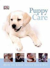 Puppy Care (How to Look After Your Pet), Bryan Kim