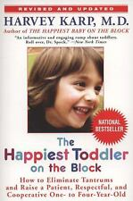 The Happiest Toddler on the Block: How to Eliminate Tantrums and Raise a Patient