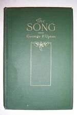 THE SONG Its Birth, Evolution & Functions. By George P. Upton. 1915 1st. Edition