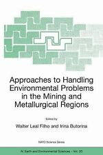 Nato Science Series IV Ser.: Approaches to Handling Environmental Problems in...