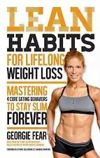 Lean Habits For Lifelong Weight Loss: Mastering 4 Core Eating Behaviors to Stay