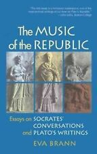 Music of the Republic : Essays on Socrates' Conversations and Plato's...