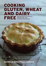 Cooking Gluten, Wheat and Dairy Free: 200 Recipes for Coeliacs, Wheat, Dairy and