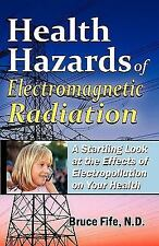 Health Hazards of Electromagnetic Radiation : A Startling Look at the Effects...