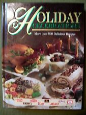 Holiday Celebrations: More than 500 Delicious Recipes (1997, Hardcover)