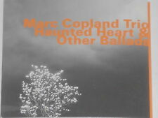 MARC COPLAND TRIO -Haunted Heart & Other Ballads- CD