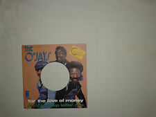 The O'Jays ‎– For The Love Of Money-Copertina Forata Per Disco Vinile 45 Giri 7""