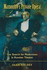 Russian Music Studies: Mamontov's Private Opera : The Search for Modernism in...