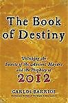 The Book of Destiny : Unlocking the Secrets of the Ancient Mayans and the...