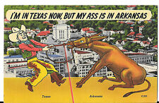 I'M IN TEXAS NOW, BUT MY ASS IS IN ARKANSAS POSTCARD-CA1949