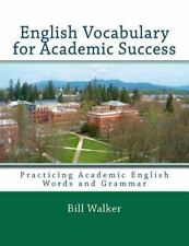 English Vocabulary for Academic Success by Walker, Bill