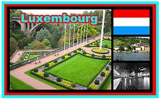 LUXEMBOURG - SOUVENIR NOVELTY FRIDGE MAGNET - BRAND NEW - GIFT