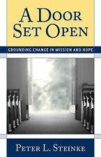 A Door Set Open: Grounding Change in Mission and Hope by Steinke, Peter L.