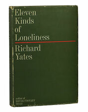 Eleven Kinds of Loneliness RICHARD YATES ~ First Edition 1962 Revolutionary Road