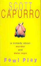 Fowl Play, Scott Capurro