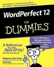 WordPerfect 12 for Dummies by Margaret Levine Young, David C. Kay and Richard...