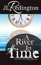 The Esme Chronicles: A River in Time by J. L. Redington (2014, Paperback)
