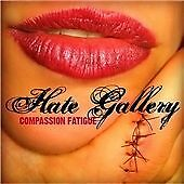 Hate Gallery - Compassion Fatigue (2008)  CD  NEW  SPEEDYPOST