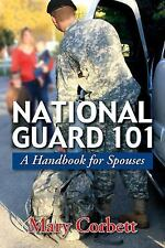 NATIONAL GUARD 101: A Handbook for Spouses, Reference, Education & Reference, ..