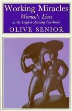 Working Miracles: Women' Lives in the English-Speaking Caribbean Olive Senior