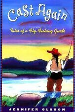 Cast Again: Tales of a Fly-Fishing Guide, Jennifer Olsson, Very Good Book