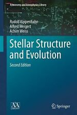 Astronomy and Astrophysics Library: Stellar Structure and Evolution by Achim...