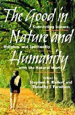 The Good in Nature and Humanity: Connecting Science, Religion, and Spi-ExLibrary