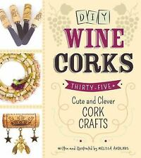 NEW - DIY Wine Corks: 35+ Cute and Clever Cork Crafts