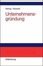 Unternehmensgründung by Thomas Hering and Aurelio J. F. Vincenti (2005,...