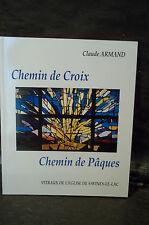 Armand. CHEMIN DE CROIX, CHEMIN DE PÂQUES. VITRAUX DE L'ÉGLISE DE SAVINES-LE-LAC