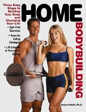 Home Bodybuilding : Three Easy Steps to Building Your Body and Changing Your...