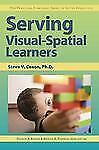 Serving Visual-Spatial Learners by Steve V. Coxon (2013, Paperback)