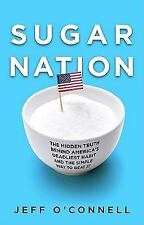 Sugar Nation: The Hidden Truth Behind America's Deadliest Habit and the Simple W
